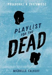 """(410) Posłuchaj, a zrozumiesz... czyli """"Playlist for the dead."""""""
