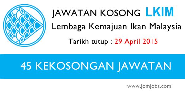 Jawatan Kosong Lembaga Kemajuan Ikan Malaysia LKIM