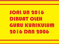 Proses Pembuatan Kisi-Kisi dan Soal UN 2016 Melibatkan Guru Kurikulum 2013 dan 2006