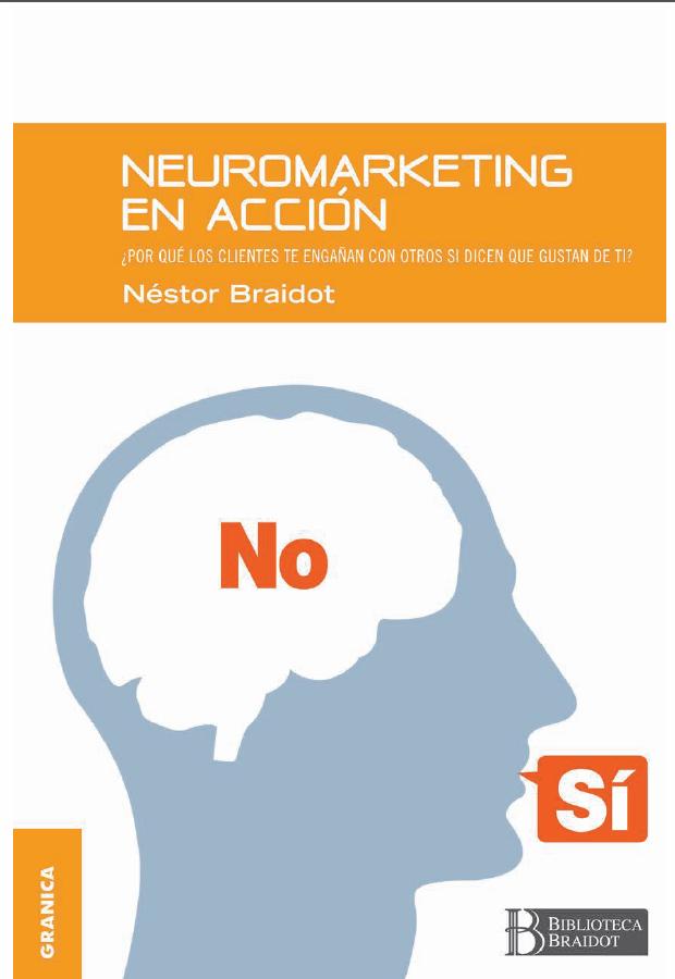 Neuromarketing en Acción - Nestor Braidot