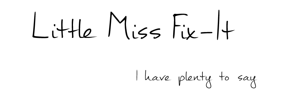 <center>Little Miss Fix It</center>