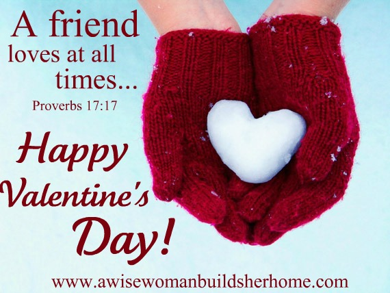 Valentine Quotes For Female Friends : A Wise Woman Builds Her Home What Is  Friend