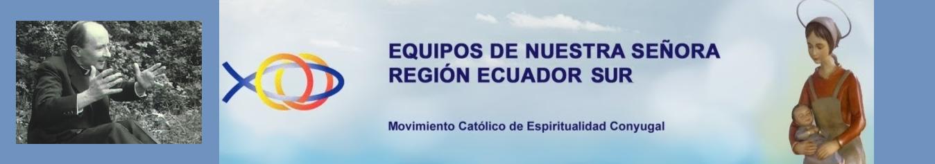 EQUIPOS DE NUESTRA SEÑORA - REGIÓN ECUADOR SUR