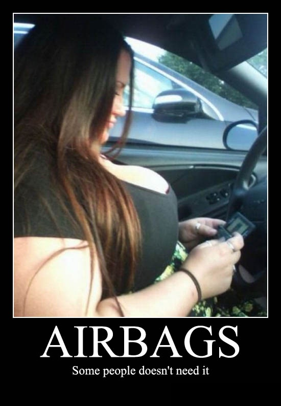 Airbags - Some People Just Don't Need It