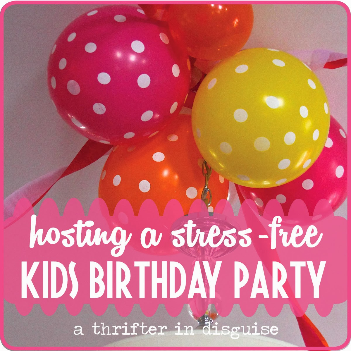 A thrifter in disguise preschooler birthday party diy ideas for Hosting a party at home