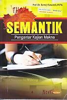 toko buku rahma: buku SEMANTIK PENGANTAR KAJIAN MAKNA, pengarang sawiji suwandi, penerbit media perkasa