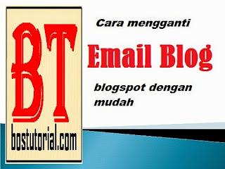 cara mengganti email blog blogspot dengan mudah