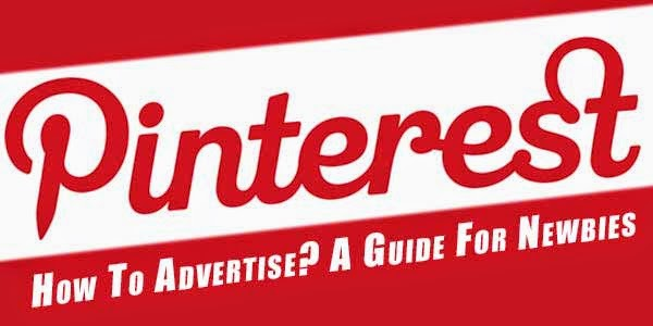 How To Advertise On Pinterest? A Guide For Newbies