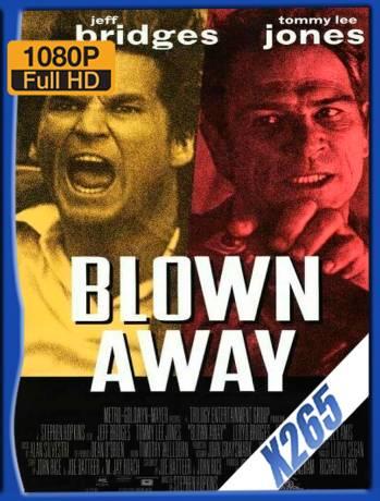 Blown Away (1994) x265 [1080p] [Latino] [GoogleDrive] [RangerRojo]