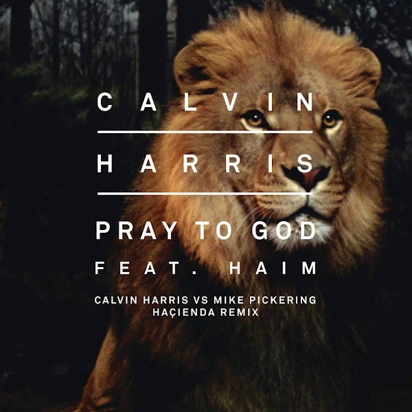 Calvin Harris - Pray to God (Calvin Harris vs Mike Pickering Hacienda Remix) [feat. HAIM] - Single  Cover