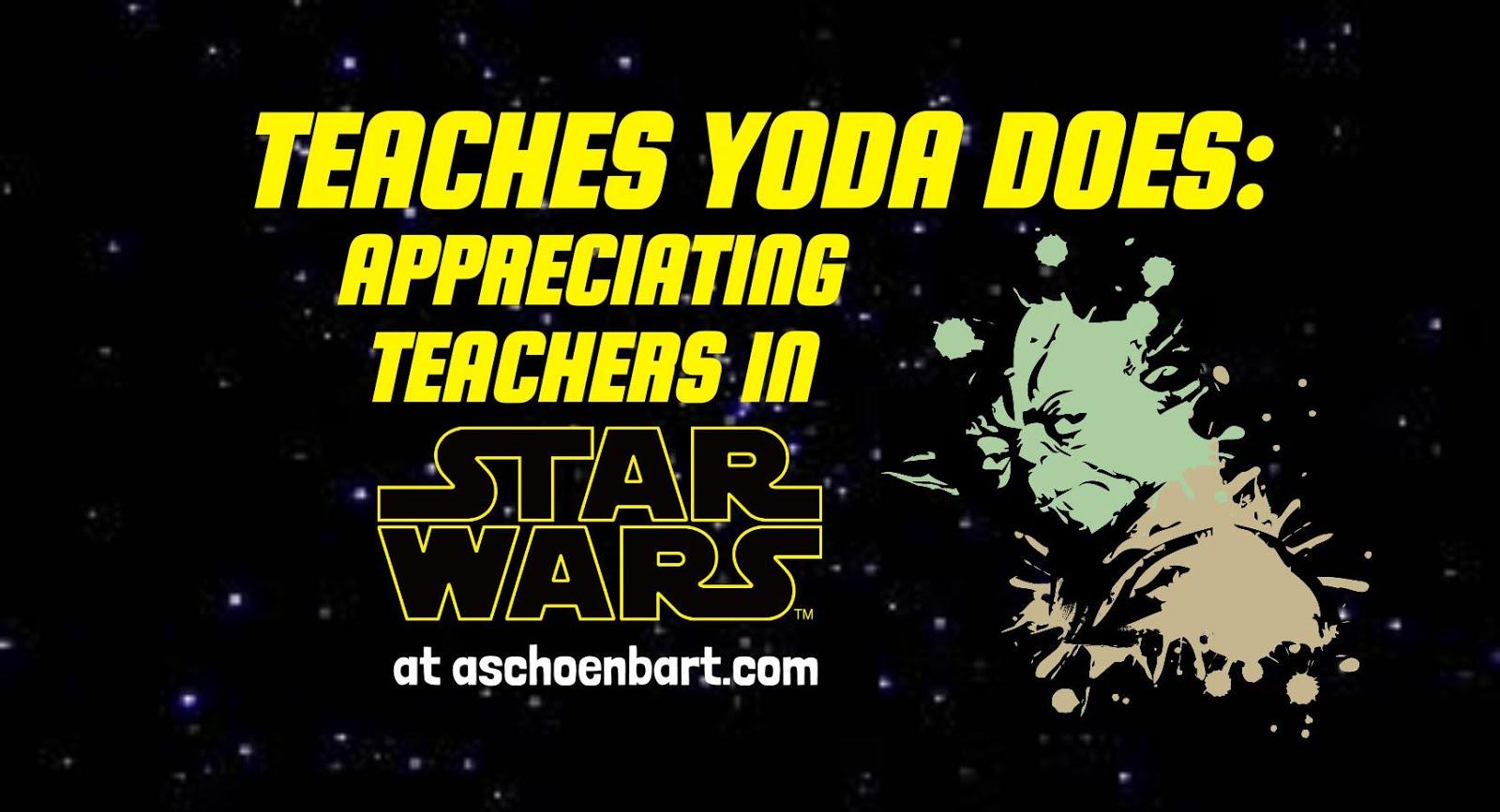 The Schoenblog Teaches Yoda Does Appreciating Teachers In Starwars