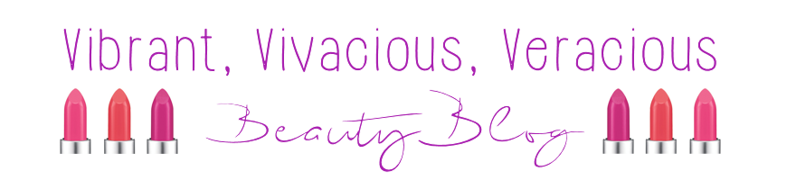 Vibrant, Vivacious, Veracious Beauty Blog