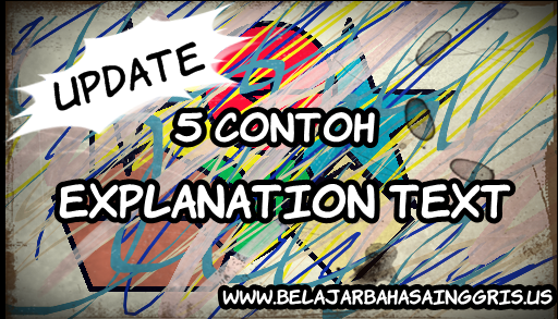 5 Contoh Explanation Text.