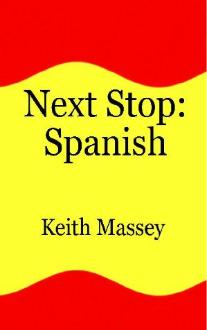 Next Stop: Spanish: Go on an adventure and learn a little Spanish!