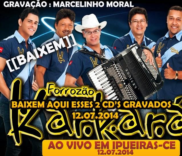 FORROZÃO KARKARÁ EM IPUEIRAS-CE  12.07.2014
