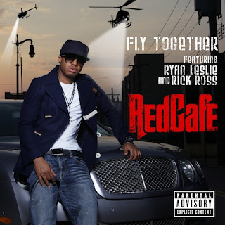 Red Cafe - Fly Together (feat. Ryan Leslie & Rick Ross) Lyrics