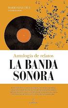 LA BANDA SONORA: Antología de relatos.