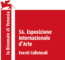 COLLATERAL EVENT AT 56.VENICE BIENNALE