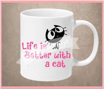Life Is Better Cat Mug