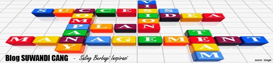 Blog SUWANDI CANG : Sistem Manajemen, Pengembangan Bisnis, Digital Marketing, Bisnis Online