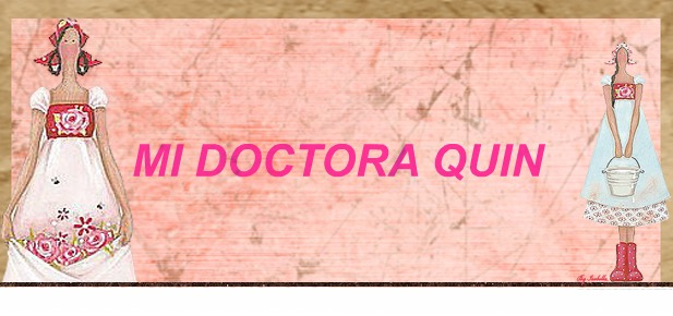 MI DOCTORA QUIN