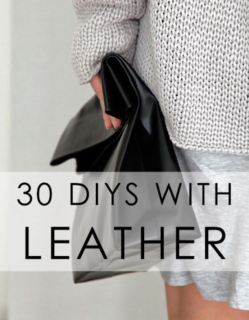 30 DIYs with Leather