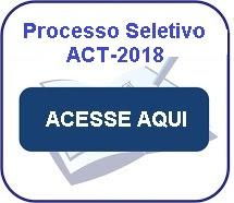 Processo Seletivo 2018 - ACT
