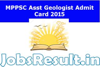 MPPSC Asst Geologist Admit Card 2015