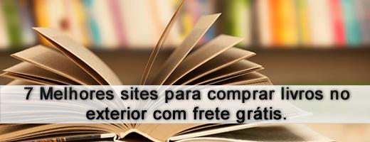 7 Melhores sites para comprar livros no exterior com frete grátis.
