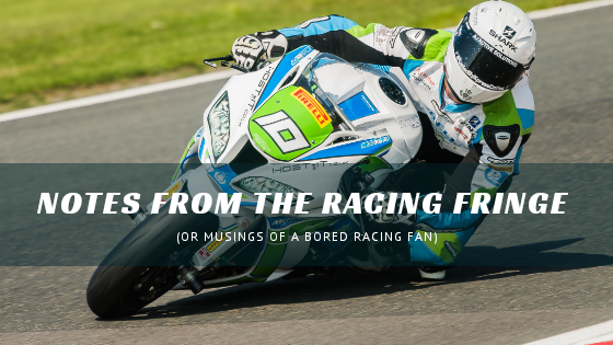 Notes From the Racing Fringe