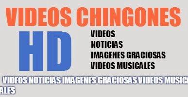 VIDEOS CHINGONES HD