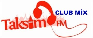 TAKSİM FM CLUB MİX