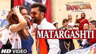 Matargashti VIDEO Song – Mohit Chauhan _ Tamasha _ Ranbir Kapoor, Deepika Padukone _ T-Series