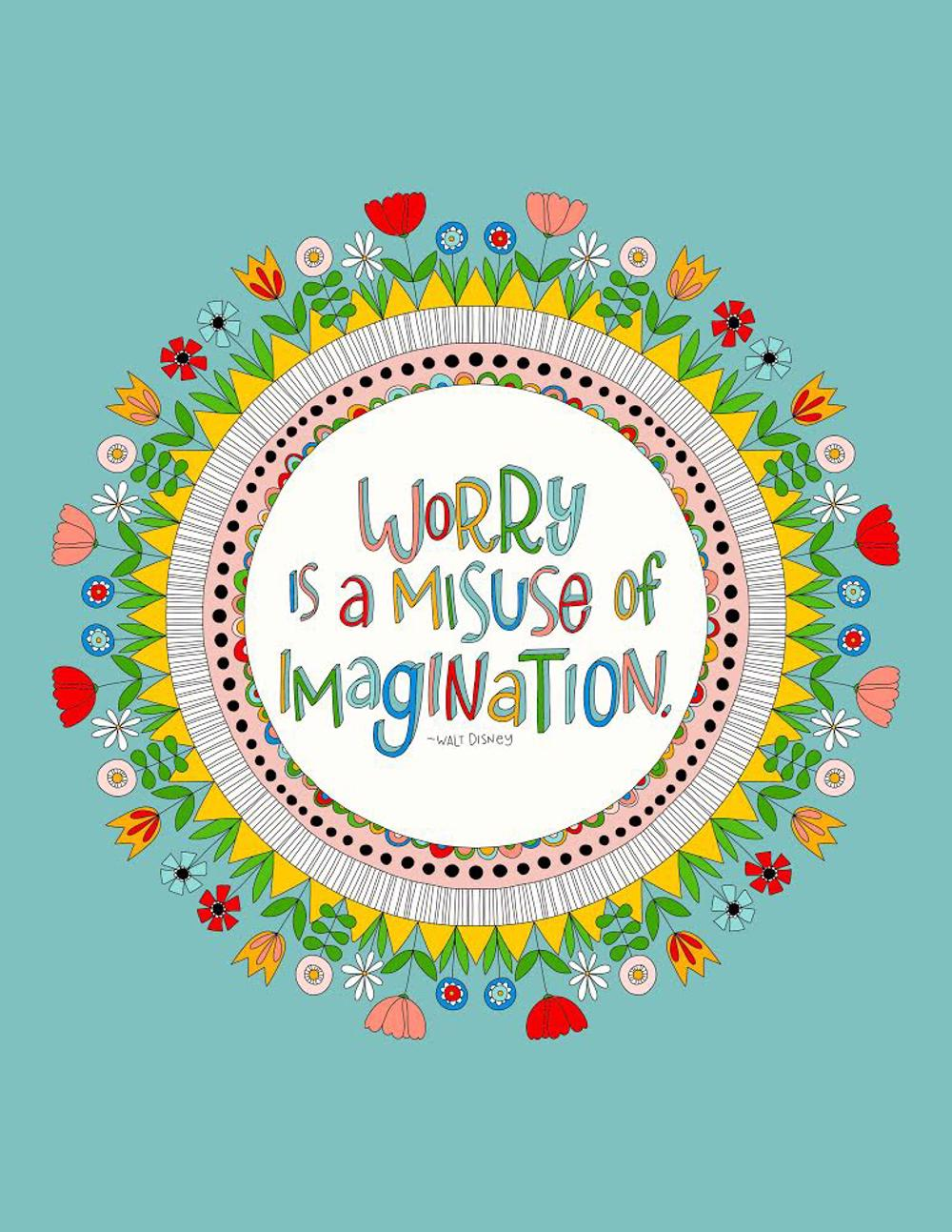 just what i {squeeze} in: Worry is a misuse of imagination - free ...