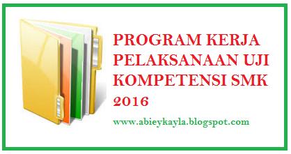 Contoh Program Kerja Panitia Ujikom/Uji Kompetensi Keahlian/UKK SMK
