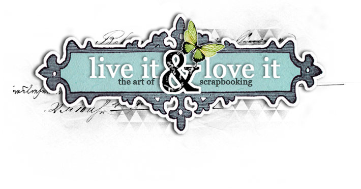 Live It & Love It....the art of scrapbooking