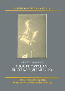 """""""Miguel Catalán. Su obra y su mundo"""" - José Manuel Sanchez Ron."""
