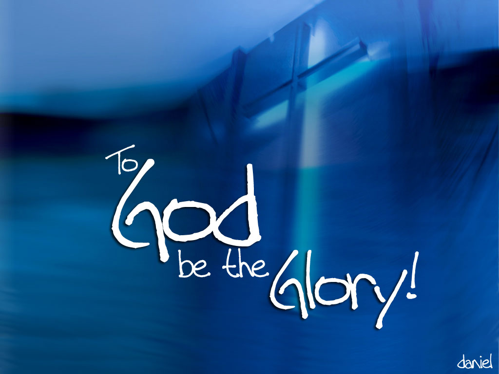 http://4.bp.blogspot.com/-QvlU-B5xM3s/UEP2s91gYDI/AAAAAAAABCs/GV3_cA_KRRA/s1600/to-god-be-the-gloryx.jpg