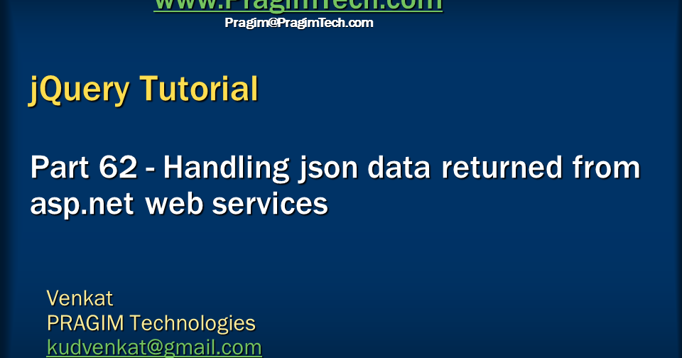 ... video tutorial: Handling json data returned from asp.net web services