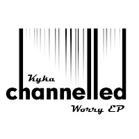 Kyka Worry EP Channelled Recordings