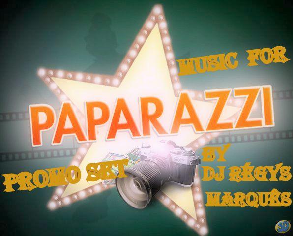 DJ RÉGYS MARQUÉS - MUSIC FOR PAPARAZZI (PROMO SET)