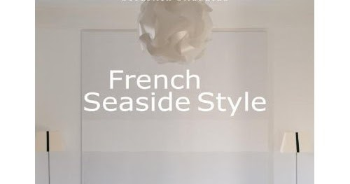 Boutique De La Mer French Seaside Style The Book That