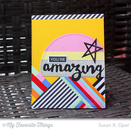 Graphic You're Amazing Card by Susan R. Opel featuring the Label Maker Sentiments stamp set, Doubly Amazing, Four Way Chevron Cover-Up, Laina Lamb Design Lucky Stars, Blueprints 20, Radial Stitched Circle STAX, and Stitched Fishtail Flag STAX Die-namics #mftstamps