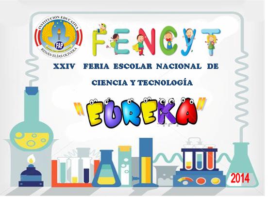 """XXIV FENCYT (Feria Escolar Nacional de Ciencia y Tecnología) - """"EUREKA 2014"""" INICIAL"""