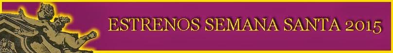Estrenos-Novedades-Semana-Santa-Sevilla-2015