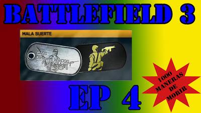 Battlefield 3, 1000 Maneras de Morir episodio 4