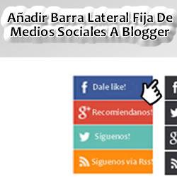 Anadir barra lateral fija medios sociales a blogger
