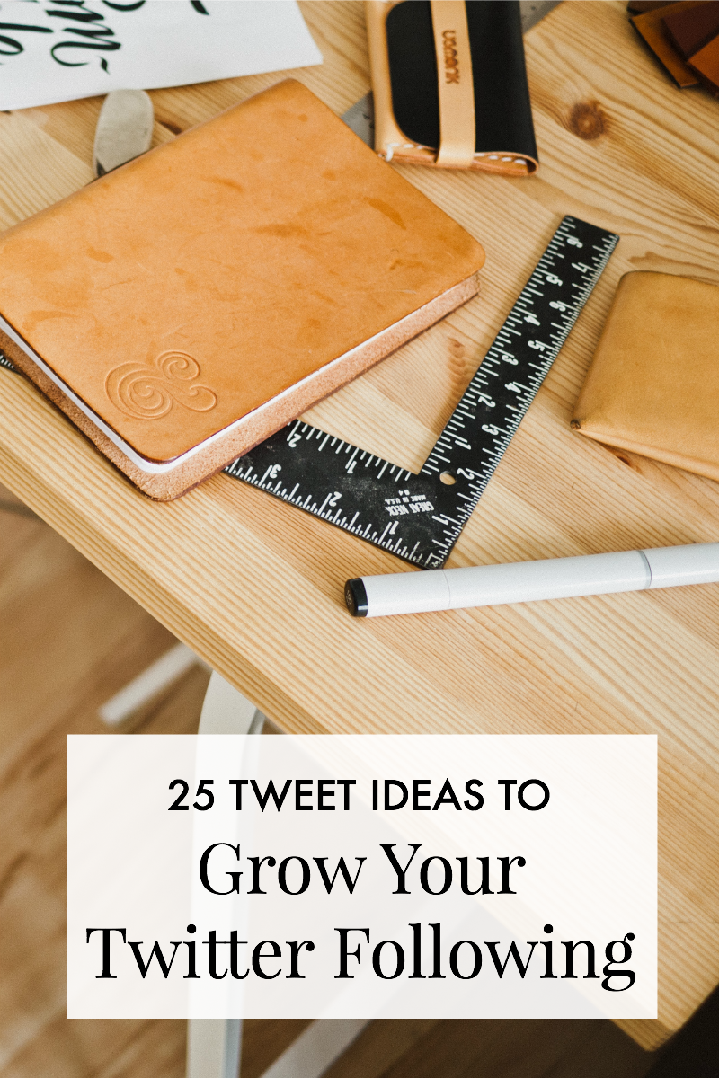 25 Tweet Ideas To Grow Your Twitter Following | A Girl, Obsessed