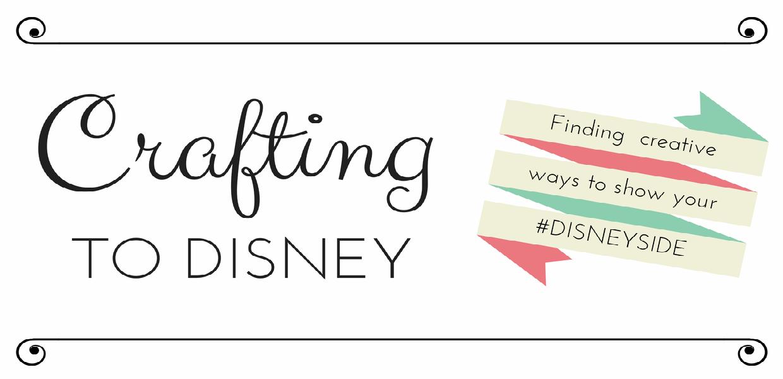Crafting To Disney