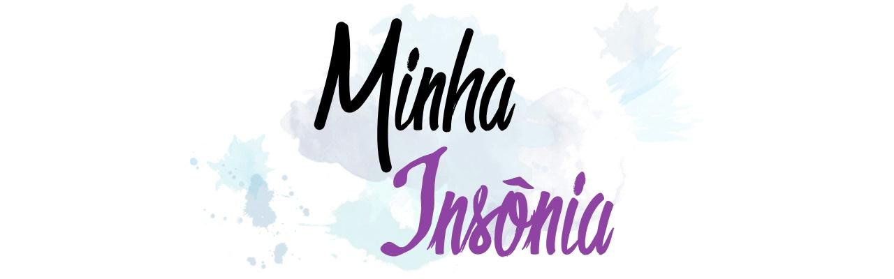 Minha Insônia | Blog